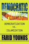 Democratic Imperialism by Dr. Farid Younos