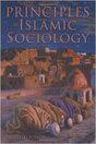 Principles of Islamic Sociology by Dr. Farid Younos